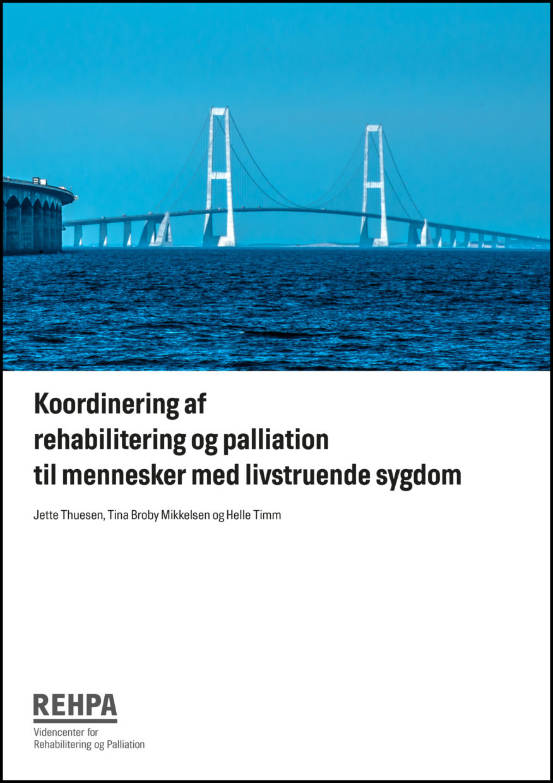 REHPA-rapportforside: Koordineringaf rehabilitering og palliation til mennesker med livstruende sygdom